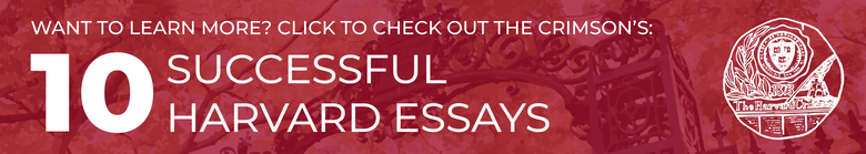 Check Out the Crimson's 10 Successful Harvard Essays